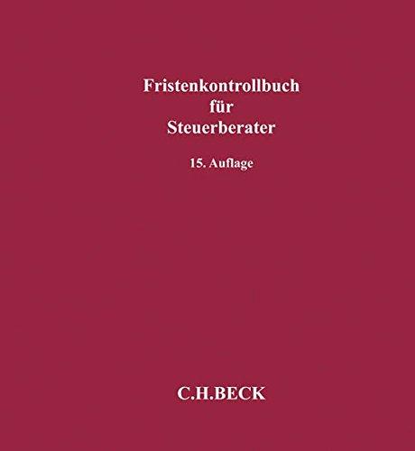 Fristenkontrollbuch für Steuerberater: Mit ausführlicher Anleitung und Fristen-ABC