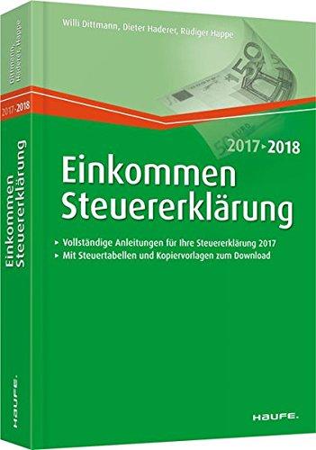 Einkommensteuererklärung 2017/2018 (Haufe Steuerratgeber, Band 3125)